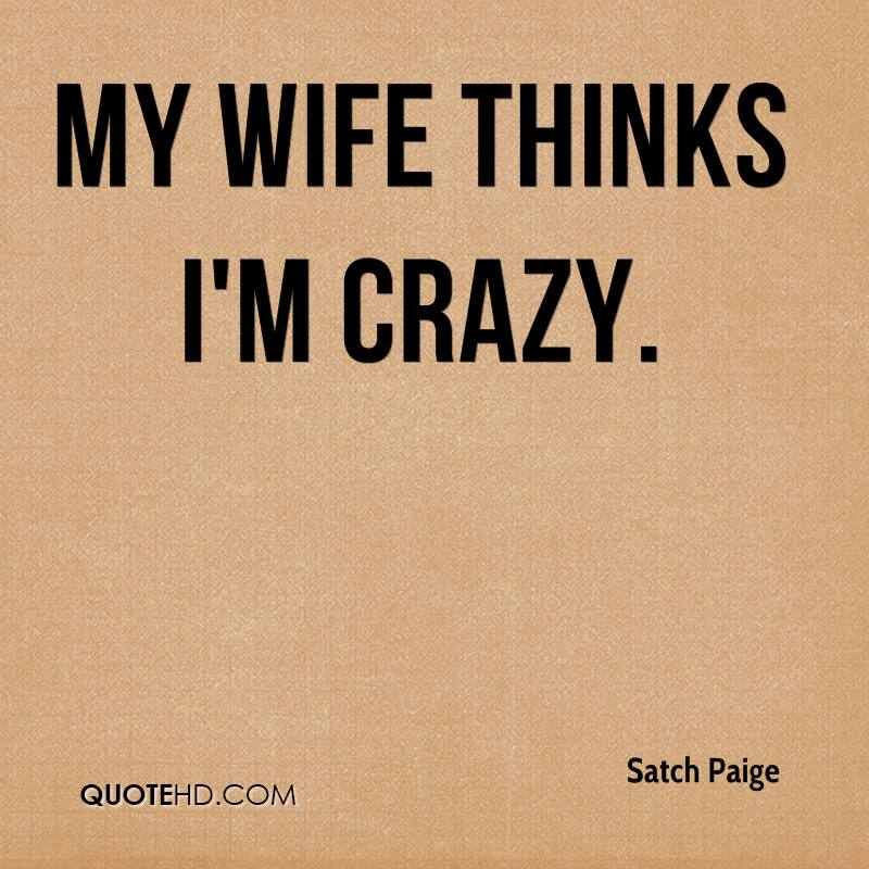 Satch Paige Wife Quotes | QuoteHD