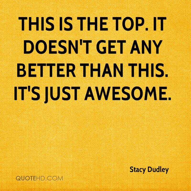 Stacy Dudley Quotes