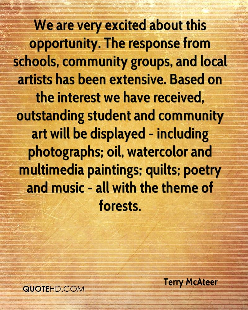 We are very excited about this opportunity. The response from schools, community groups, and local artists has been extensive. Based on the interest we have received, outstanding student and community art will be displayed - including photographs; oil, watercolor and multimedia paintings; quilts; poetry and music - all with the theme of forests.
