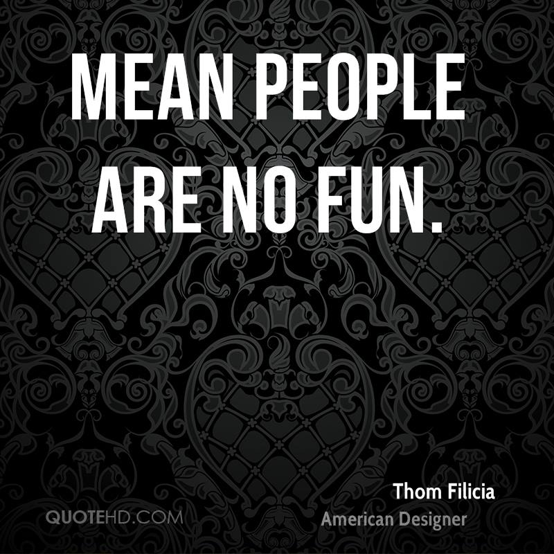 Thom Filicia Quotes QuoteHD Classy Mean People Quote
