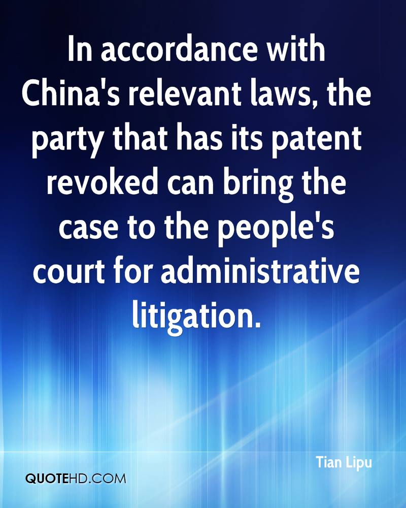 In accordance with China's relevant laws, the party that has its patent revoked can bring the case to the people's court for administrative litigation.