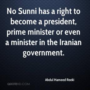 Abdul Hameed Reeki - No Sunni has a right to become a president, prime minister or even a minister in the Iranian government.