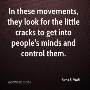 Aicha El Wafi - In these movements, they look for the little cracks to get into people's minds and control them.