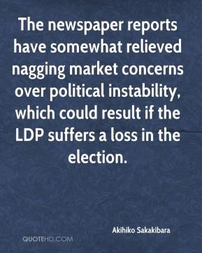 Akihiko Sakakibara - The newspaper reports have somewhat relieved nagging market concerns over political instability, which could result if the LDP suffers a loss in the election.