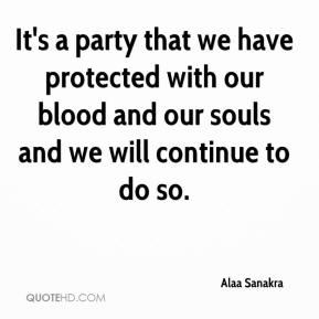 Alaa Sanakra - It's a party that we have protected with our blood and our souls and we will continue to do so.