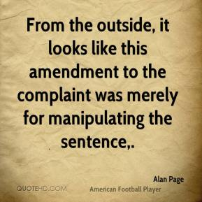 Alan Page - From the outside, it looks like this amendment to the complaint was merely for manipulating the sentence.