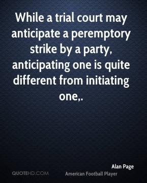 While a trial court may anticipate a peremptory strike by a party, anticipating one is quite different from initiating one.