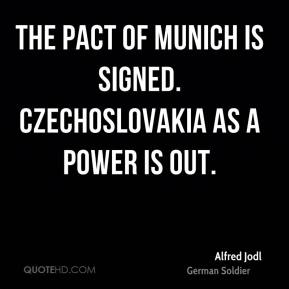 The Pact of Munich is signed. Czechoslovakia as a power is out.