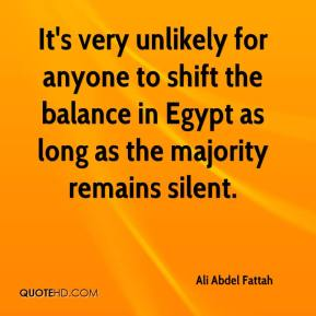 Ali Abdel Fattah - It's very unlikely for anyone to shift the balance in Egypt as long as the majority remains silent.