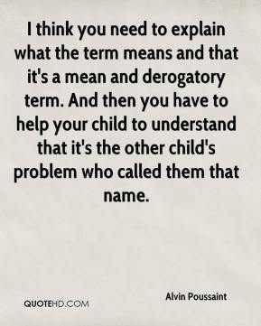 I think you need to explain what the term means and that it's a mean and derogatory term. And then you have to help your child to understand that it's the other child's problem who called them that name.