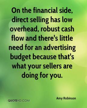 Amy Robinson - On the financial side, direct selling has low overhead, robust cash flow and there's little need for an advertising budget because that's what your sellers are doing for you.