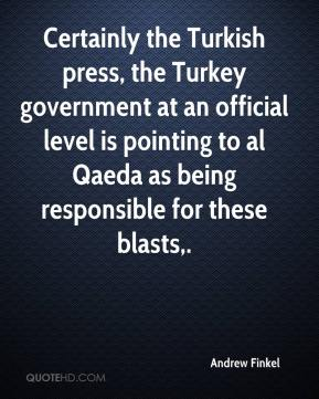 Certainly the Turkish press, the Turkey government at an official level is pointing to al Qaeda as being responsible for these blasts.