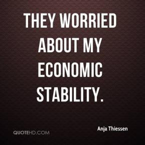 Anja Thiessen - They worried about my economic stability.