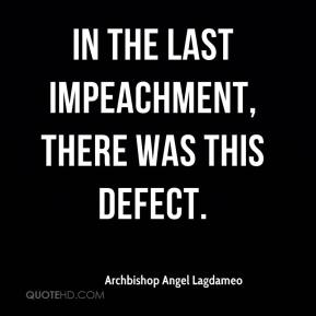 Archbishop Angel Lagdameo - In the last impeachment, there was this defect.