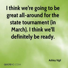 I think we're going to be great all-around for the state tournament (in March). I think we'll definitely be ready.
