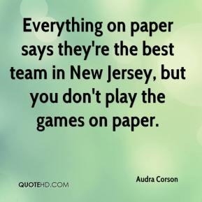 Audra Corson - Everything on paper says they're the best team in New Jersey, but you don't play the games on paper.