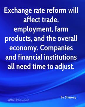 Exchange rate reform will affect trade, employment, farm products, and the overall economy. Companies and financial institutions all need time to adjust.