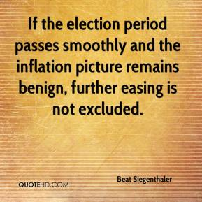 Beat Siegenthaler - If the election period passes smoothly and the inflation picture remains benign, further easing is not excluded.