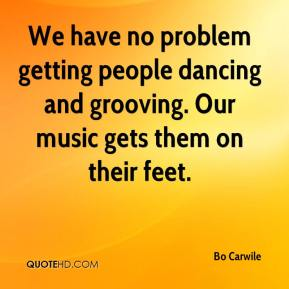 Bo Carwile - We have no problem getting people dancing and grooving. Our music gets them on their feet.