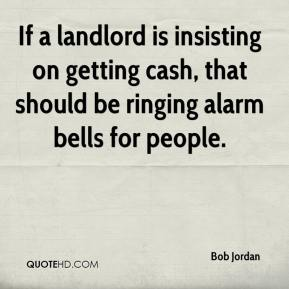 Bob Jordan - If a landlord is insisting on getting cash, that should be ringing alarm bells for people.
