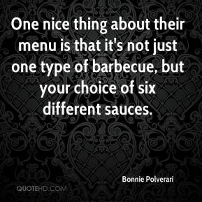 Bonnie Polverari - One nice thing about their menu is that it's not just one type of barbecue, but your choice of six different sauces.