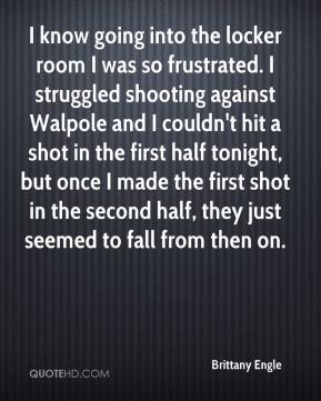 I know going into the locker room I was so frustrated. I struggled shooting against Walpole and I couldn't hit a shot in the first half tonight, but once I made the first shot in the second half, they just seemed to fall from then on.