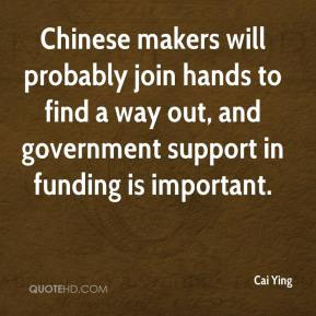 Cai Ying - Chinese makers will probably join hands to find a way out, and government support in funding is important.