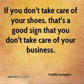 Camille Lavington - If you don't take care of your shoes, that's a good sign that you don't take care of your business.