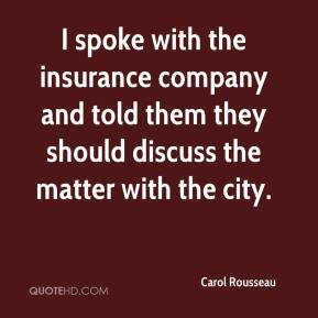 I spoke with the insurance company and told them they should discuss the matter with the city.