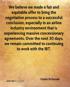 Charlie McDonald - We believe we made a fair and equitable offer to bring the negotiation process to a successful conclusion, especially in an airline industry environment that is experiencing massive concessionary agreements. Over the next 30 days, we remain committed to continuing to work with the IBT.