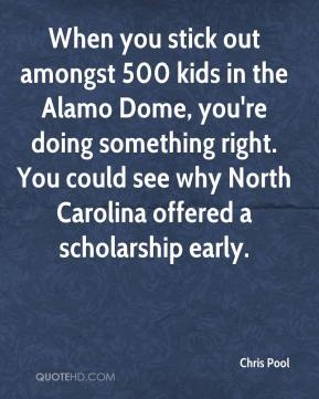 Chris Pool - When you stick out amongst 500 kids in the Alamo Dome, you're doing something right. You could see why North Carolina offered a scholarship early.