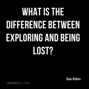 Dan Eldon - What is the difference between exploring and being lost?