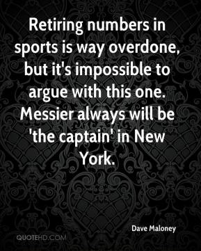 Dave Maloney - Retiring numbers in sports is way overdone, but it's impossible to argue with this one. Messier always will be 'the captain' in New York.