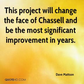 Dave Mattson - This project will change the face of Chassell and be the most significant improvement in years.
