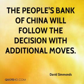 David Simmonds - The People's Bank of China will follow the decision with additional moves.