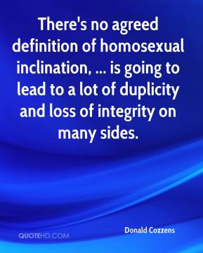 Donald Cozzens - There's no agreed definition of homosexual inclination, ... is going to lead to a lot of duplicity and loss of integrity on many sides.