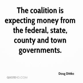Doug Dittko - The coalition is expecting money from the federal, state, county and town governments.