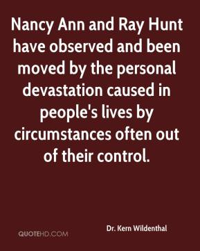 Dr. Kern Wildenthal - Nancy Ann and Ray Hunt have observed and been moved by the personal devastation caused in people's lives by circumstances often out of their control.