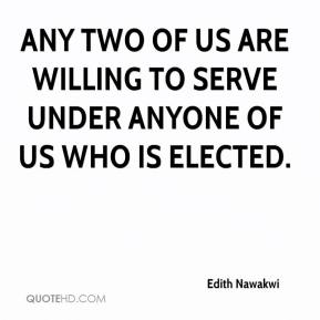 Edith Nawakwi - Any two of us are willing to serve under anyone of us who is elected.