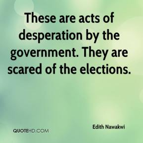 Edith Nawakwi - These are acts of desperation by the government. They are scared of the elections.