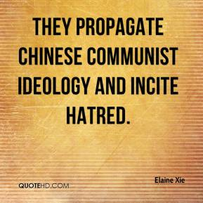 Elaine Xie - They propagate Chinese communist ideology and incite hatred.