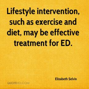 Elizabeth Selvin - Lifestyle intervention, such as exercise and diet, may be effective treatment for ED.
