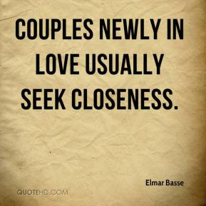 Couples newly in love usually seek closeness.