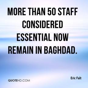 Eric Falt - More than 50 staff considered essential now remain in Baghdad.