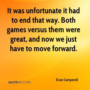 Evan Camperell - It was unfortunate it had to end that way. Both games versus them were great, and now we just have to move forward.