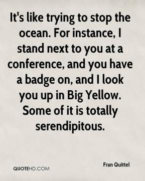 It's like trying to stop the ocean. For instance, I stand next to you at a conference, and you have a badge on, and I look you up in Big Yellow. Some of it is totally serendipitous.