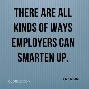 There are all kinds of ways employers can smarten up.