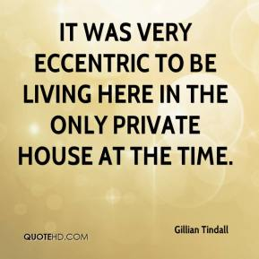 Gillian Tindall - It was very eccentric to be living here in the only private house at the time.