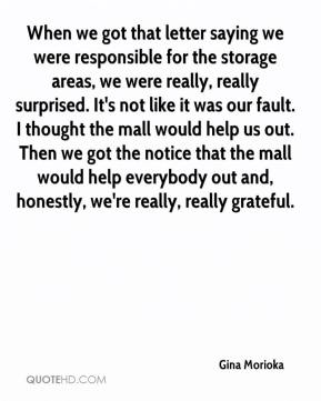 Gina Morioka - When we got that letter saying we were responsible for the storage areas, we were really, really surprised. It's not like it was our fault. I thought the mall would help us out. Then we got the notice that the mall would help everybody out and, honestly, we're really, really grateful.