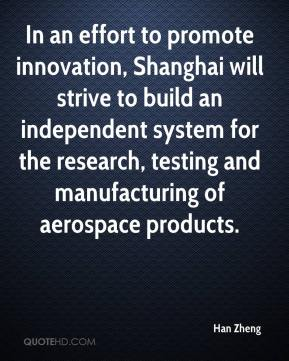 Han Zheng - In an effort to promote innovation, Shanghai will strive to build an independent system for the research, testing and manufacturing of aerospace products.
